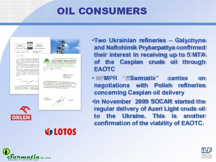 OIL CONSUMERS • Two Ukrainian refineries – Galychyna and Naftohimik Prykarpattya confirmed their interest