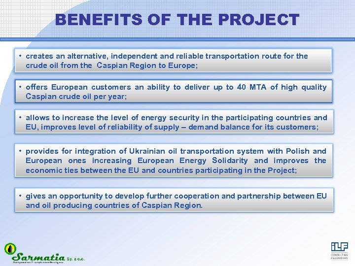 BENEFITS OF THE PROJECT • creates an alternative, independent and reliable transportation route for