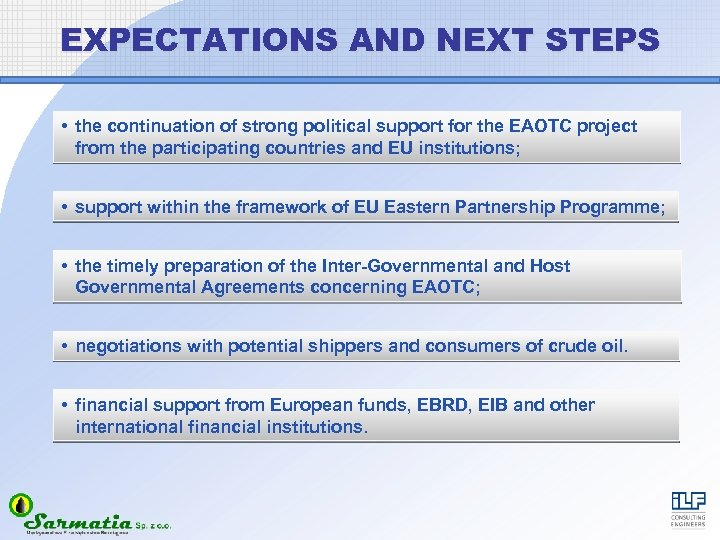 EXPECTATIONS AND NEXT STEPS • the continuation of strong political support for the EAOTC