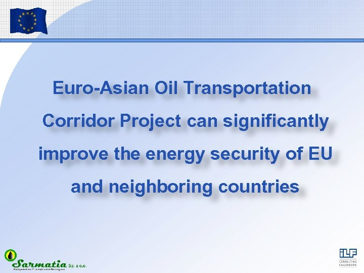 Euro-Asian Oil Transportation Corridor Project can significantly improve the energy security of EU and