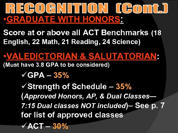 • GRADUATE WITH HONORS: Score at or above all ACT Benchmarks (18 English,