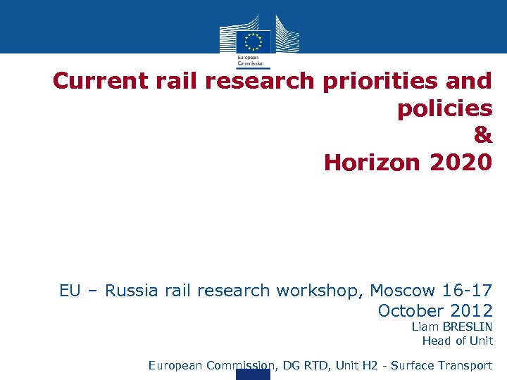 Current rail research priorities and policies & Horizon 2020 EU – Russia rail research