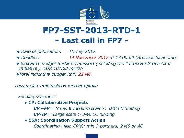 FP 7 -SST-2013 -RTD-1 - Last call in FP 7 • • Date of