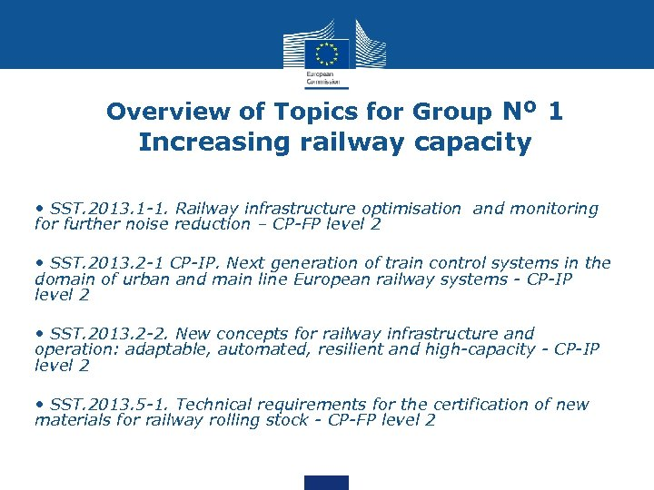 Overview of Topics for Group Nº 1 Increasing railway capacity • SST. 2013. 1