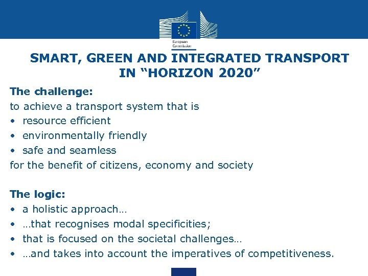 "SMART, GREEN AND INTEGRATED TRANSPORT IN ""HORIZON 2020"" The challenge: to achieve a transport"