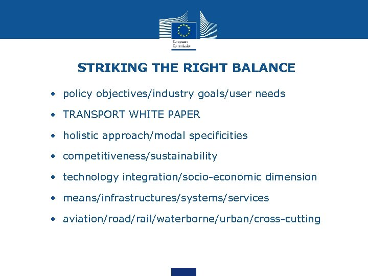 STRIKING THE RIGHT BALANCE • policy objectives/industry goals/user needs • TRANSPORT WHITE PAPER •
