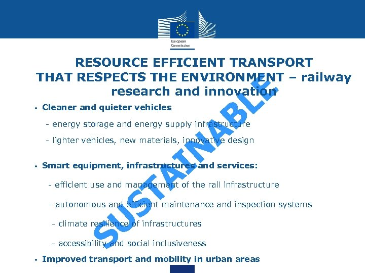 RESOURCE EFFICIENT TRANSPORT THAT RESPECTS THE ENVIRONMENT – railway research and innovation • Cleaner