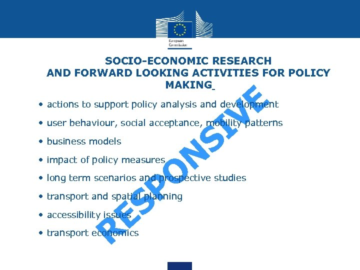 SOCIO-ECONOMIC RESEARCH AND FORWARD LOOKING ACTIVITIES FOR POLICY MAKING E V I S •