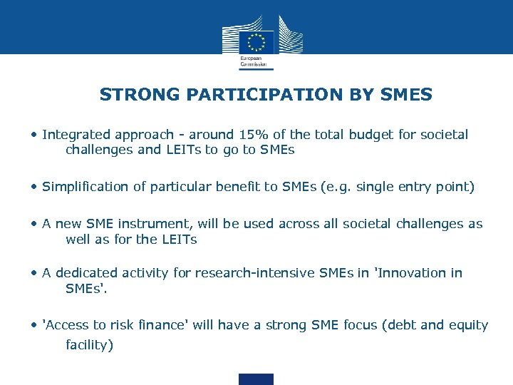 STRONG PARTICIPATION BY SMES • Integrated approach - around 15% of the total budget
