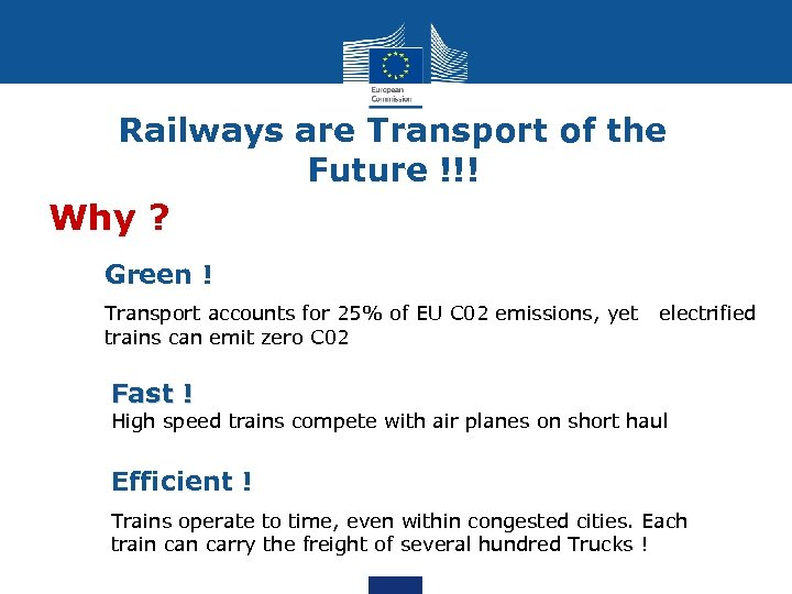 Railways are Transport of the Future !!! Why ? Green ! Transport accounts for