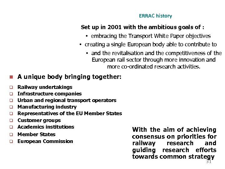 ERRAC history Set up in 2001 with the ambitious goals of : • embracing