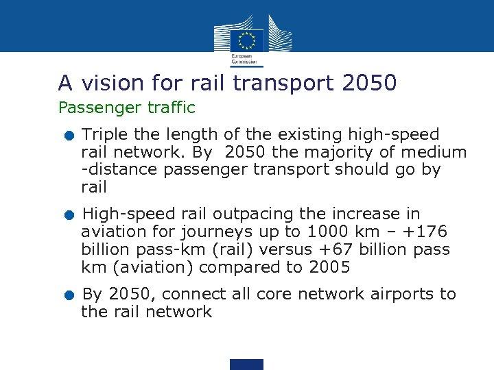 A vision for rail transport 2050 . . . Passenger traffic Triple the length