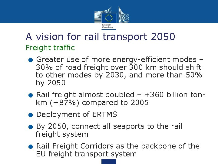 A vision for rail transport 2050 . . . Freight traffic Greater use of