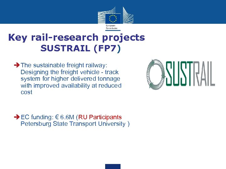 Key rail-research projects SUSTRAIL (FP 7) è The sustainable freight railway: Designing the freight