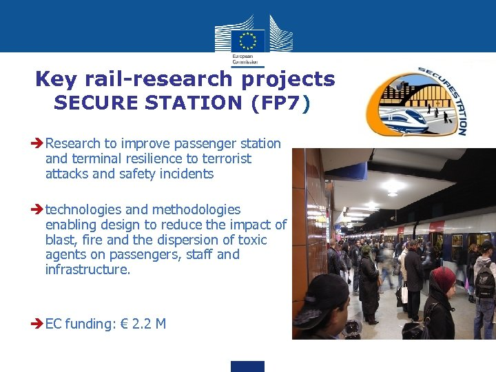 Key rail-research projects SECURE STATION (FP 7) è Research to improve passenger station and