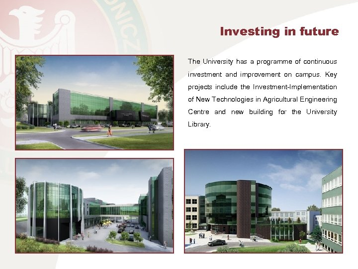 Investing in future The University has a programme of continuous investment and improvement on