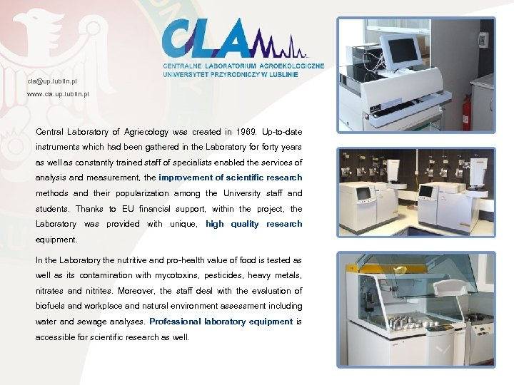 cla@up. lublin. pl www. cla. up. lublin. pl Central Laboratory of Agriecology was created