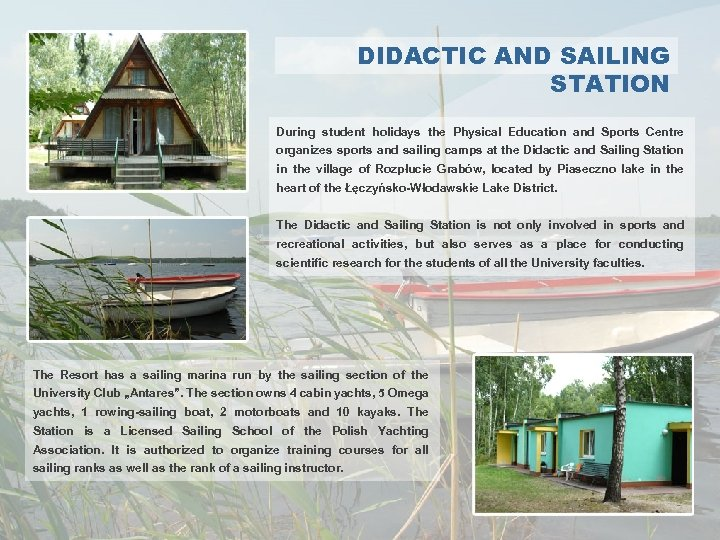 DIDACTIC AND SAILING STATION During student holidays the Physical Education and Sports Centre organizes