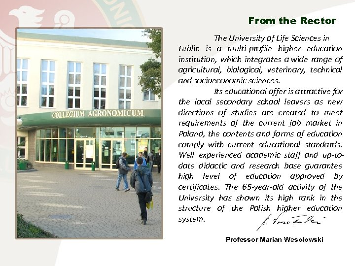 From the Rector The University of Life Sciences in Lublin is a multi-profile higher
