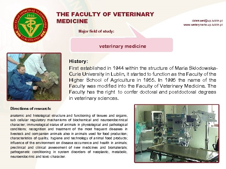 THE FACULTY OF VETERINARY MEDICINE dziek. wet@up. lublin. pl www. weterynaria. up. lublin. pl