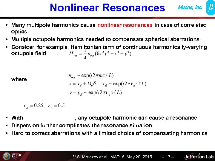 Nonlinear Resonances Muons, Inc. • Many multipole harmonics cause nonlinear resonances in case of