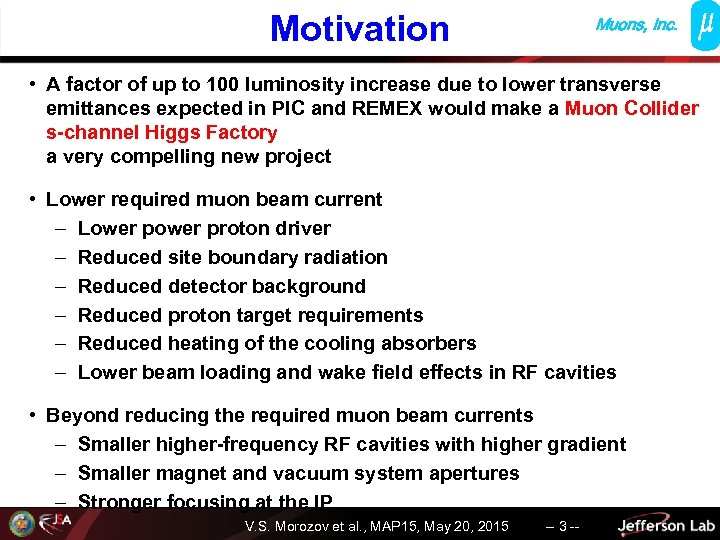 Motivation Muons, Inc. • A factor of up to 100 luminosity increase due to