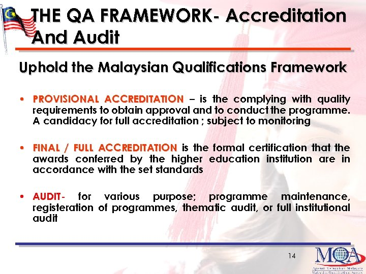 THE QA FRAMEWORK- Accreditation And Audit Uphold the Malaysian Qualifications Framework • PROVISIONAL ACCREDITATION