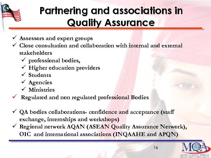 Partnering and associations in Quality Assurance ü Assessors and expert groups ü Close consultation