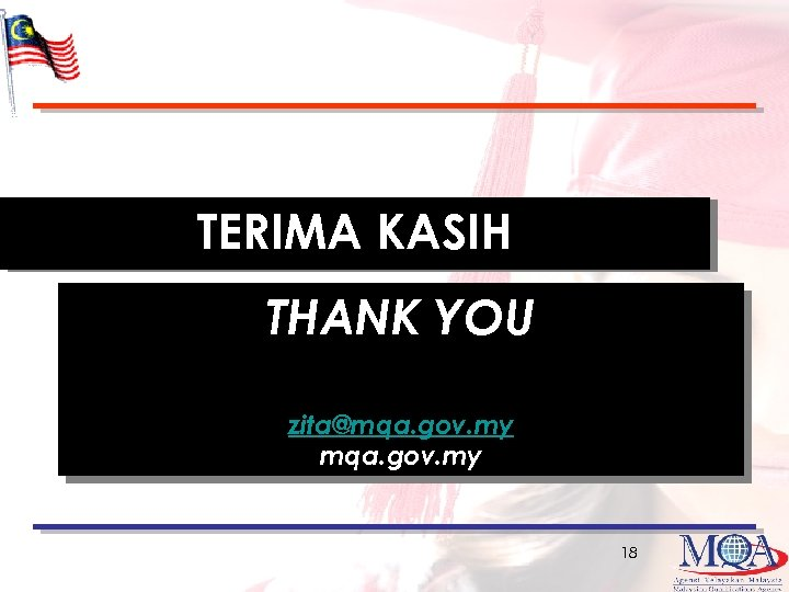 TERIMA KASIH THANK YOU zita@mqa. gov. my 18