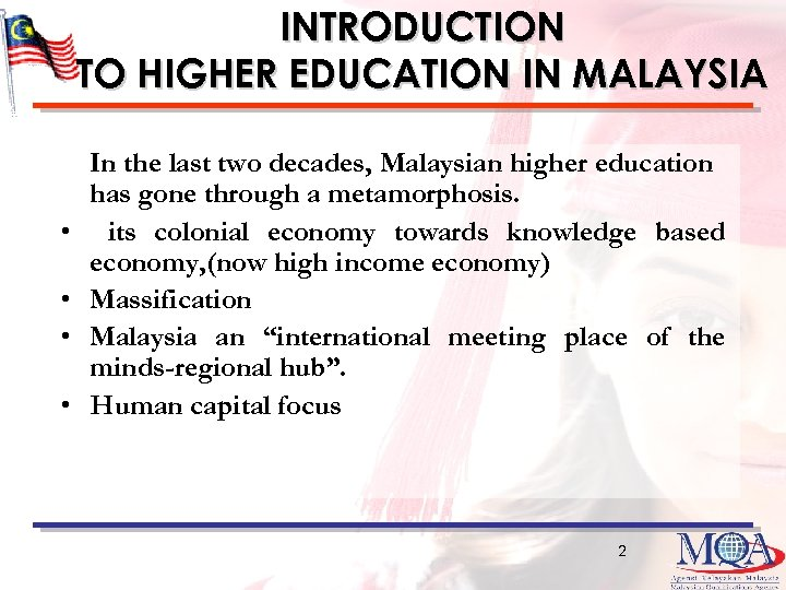 INTRODUCTION TO HIGHER EDUCATION IN MALAYSIA • • In the last two decades, Malaysian