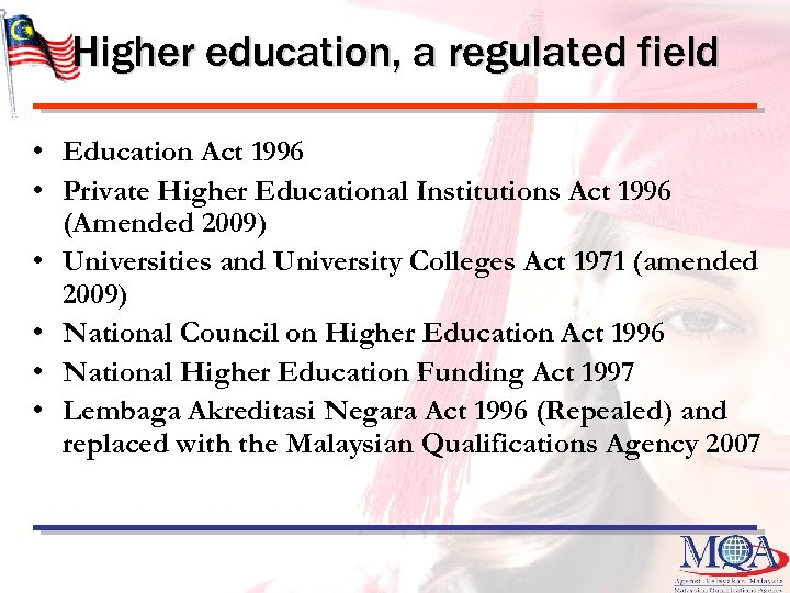 Higher education, a regulated field • Education Act 1996 • Private Higher Educational Institutions