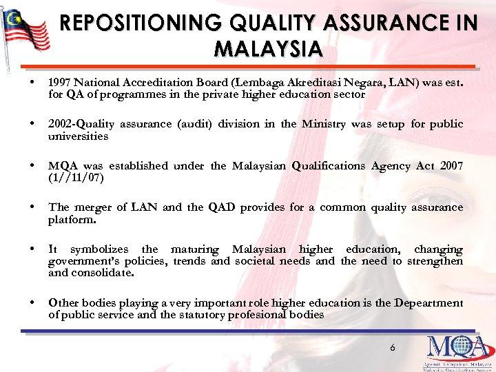 REPOSITIONING QUALITY ASSURANCE IN MALAYSIA • 1997 National Accreditation Board (Lembaga Akreditasi Negara, LAN)