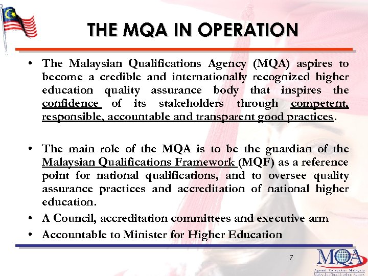 THE MQA IN OPERATION • The Malaysian Qualifications Agency (MQA) aspires to become a