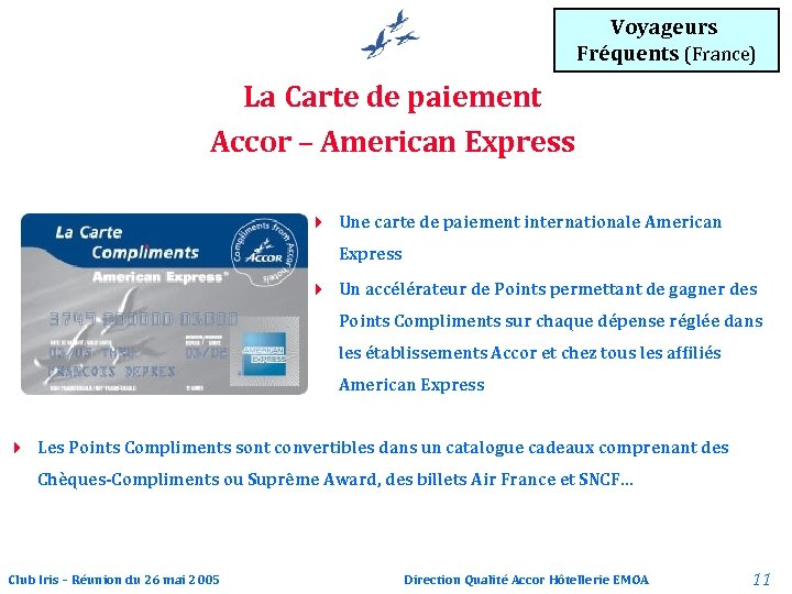 Voyageurs Fréquents (France) La Carte de paiement Accor – American Express 4 Une carte