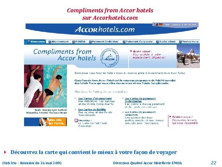 Compliments from Accor hotels sur Accorhotels. com 4 Découvrez la carte qui convient le