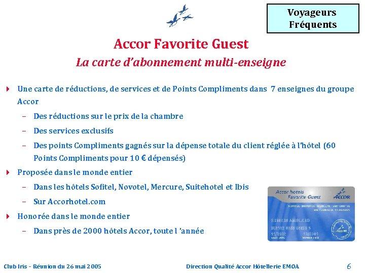 Voyageurs Fréquents Accor Favorite Guest La carte d'abonnement multi-enseigne 4 Une carte de réductions,