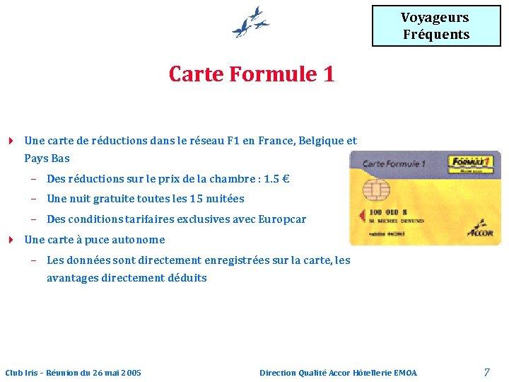 Voyageurs Fréquents Carte Formule 1 4 Une carte de réductions dans le réseau F