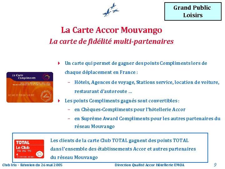 Grand Public Loisirs La Carte Accor Mouvango La carte de fidélité multi-partenaires 4 Un