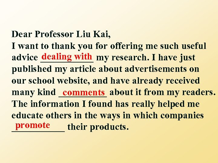 Dear Professor Liu Kai, I want to thank you for offering me such useful