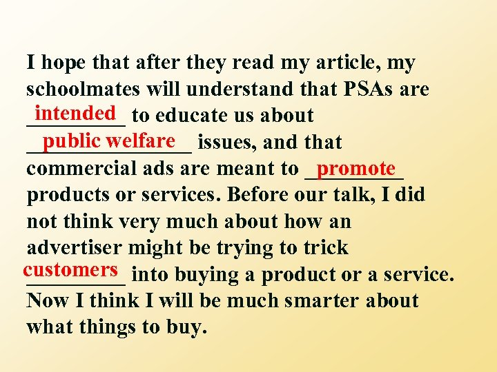 I hope that after they read my article, my schoolmates will understand that PSAs
