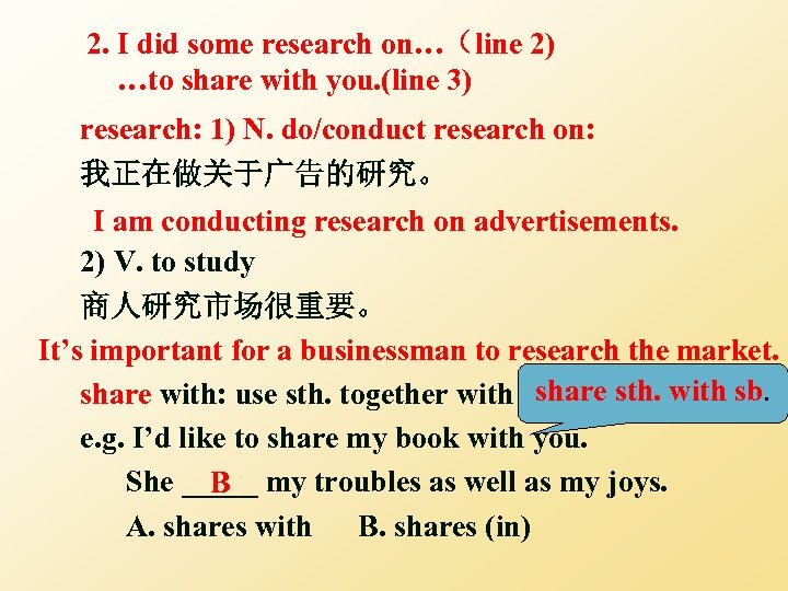 2. I did some research on…(line 2) …to share with you. (line 3) research: