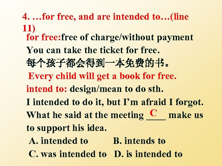 4. …for free, and are intended to…(line 11) for free: free of charge/without payment