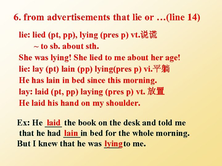 6. from advertisements that lie or …(line 14) lie: lied (pt, pp), lying (pres