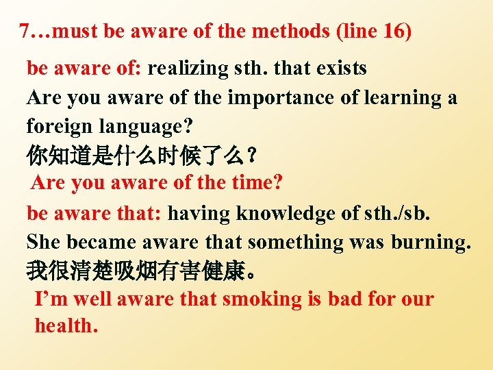 7…must be aware of the methods (line 16) be aware of: realizing sth. that