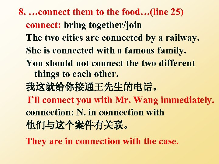 8. …connect them to the food…(line 25) connect: bring together/join The two cities are
