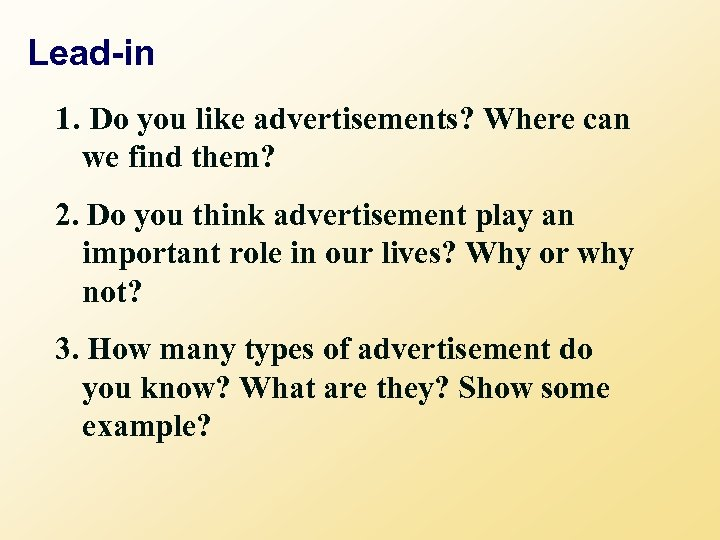 Lead-in 1. Do you like advertisements? Where can we find them? 2. Do you