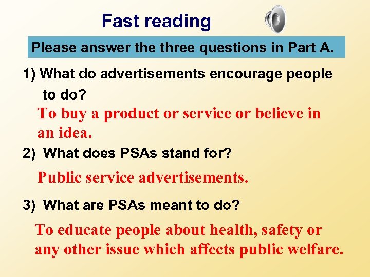 Fast reading Please answer the three questions in Part A. 1) What do advertisements