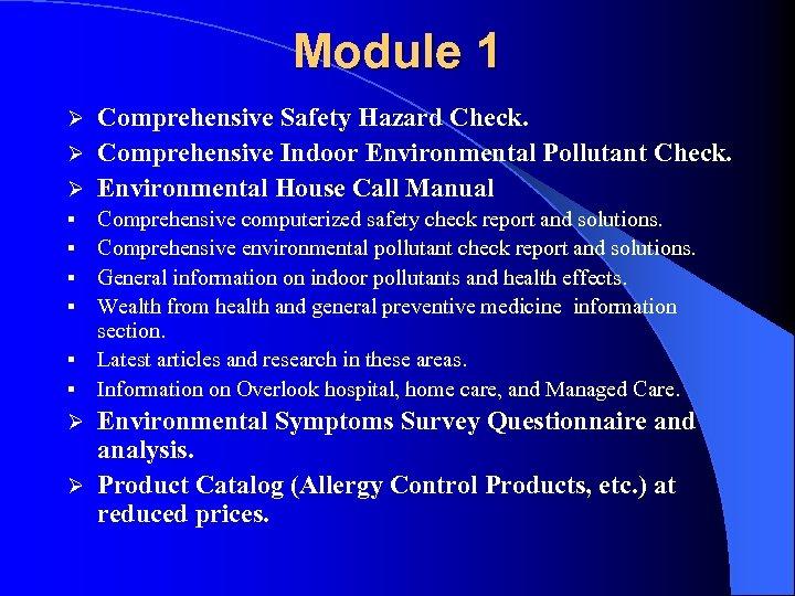 Module 1 Comprehensive Safety Hazard Check. Ø Comprehensive Indoor Environmental Pollutant Check. Ø Environmental