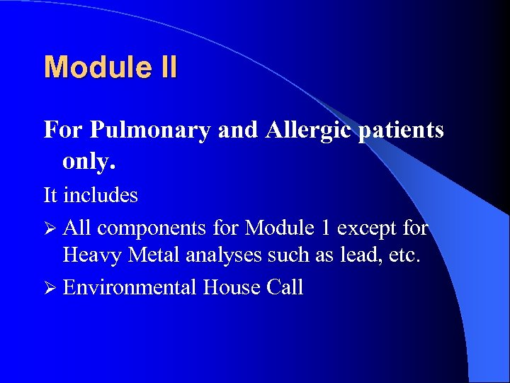 Module II For Pulmonary and Allergic patients only. It includes Ø All components for