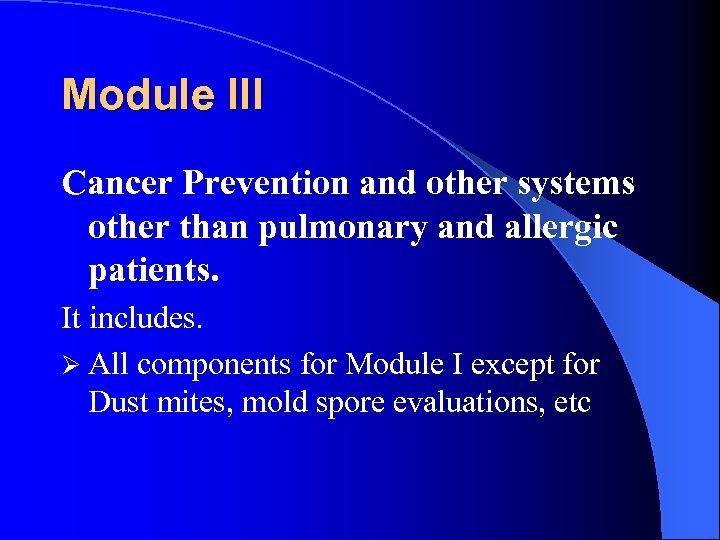Module III Cancer Prevention and other systems other than pulmonary and allergic patients. It